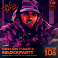 Mista Bibs - #BlockParty Episode 106 (Current R&B & Hip Hop) (Subscribe to My Mixcloud Select Page)