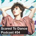 Scared To Dance Podcast #54