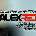 Alex Red - From Cracow To Ibiza (Pink Club Live Set -07.02.2015)