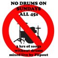 NO DRUMS ON SUNDAY - ALL 45s - SONGS WITHOUT DRUMS