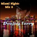 Deejay Terry - Miami Nights Mix 8