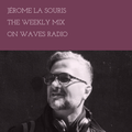 Jerome La Souris - The Weekly Mix on Waves Radio #20