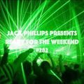 Jack Phillips Presents Ready for the Weekend #282