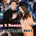 Nhạc Trẻ Remix 2021 Hay Nhất Hiện Nay - Sợ Lắm 2 Remix - liên khúc nhạc trẻ remix - nonstop 2021