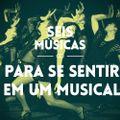 #37 SEIS MÚSICAS PARA SE SENTIR EM UM MUSICAL
