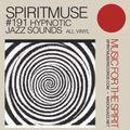 Spiritmuse presents #191 Hypnotic Jazz Sounds