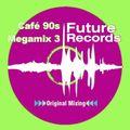 FutureRecords - Café 90s Megamix 3