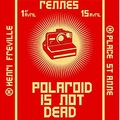 Mercredi ! Polaroïd Is Not Dead // 07.06.2017