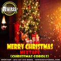 DJ WASS - MERRY CHRISTMAS MIXTAPE - (CHRISTMAS CAROLS )