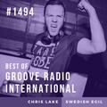 Groove Radio Intl #1494: Chris Lake (2015) / Swedish Egil