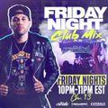 Friday Night Club Mix 5.10.19