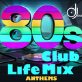 80s Club Life Dance Anthems Mix v1 by DJose