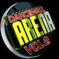 Dancehall Arena Vol 2