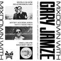 Mixdown with Gary Jamze 8/27/21- Booka Shade SolidSession Mix, Artist Access Area with Hood Rich