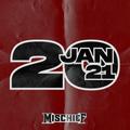 MISCHIEF - JANUARY 2021