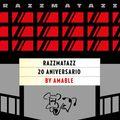 RAZZMATAZZ 20 ANIVERSARIO BY AMABLE