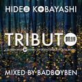 Tributo 賛辞 - Hideo Kobayashi mixed by BadBoyBen