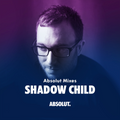 Absolut Mixes - Shadow Child