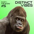 Distinct Vibes #5 Part One