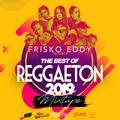 Dj Frisko Eddy - The Best Of Reggaeton 2019 (Mixtape)