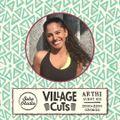 Village Cuts w/Arthi (03/06/2020)