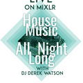 NEW & CLASSIC HOUSE MIX WITH DJ DEREK WATSON - Vol 6