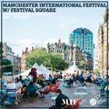 Manchester International Festival w/ Festival Square 30th June 2021