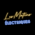 Les Matins électriques - 3 avril 2021 - Le cœur dans garnotte