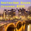 Amsterdam House Grooves #009