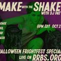 Make with the Shake : October 29, 2020 Halloween Frightfest