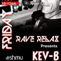 Rave Relax Show - Kev B Guest Mix