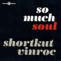 DJ's Vinroc & Shortkut - So Much Soul (Old School Megamix) [See Tracklist in Description]
