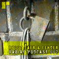 [RP002] Rabiat Podcast 002 - mixed by Taer & Fehder
