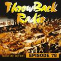Throwback Radio #78 - DJ CO1 (Party Mix)