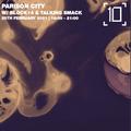 Parison City w/ Block14 & Talking Smack - 20th February 2021