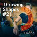 Elrobo | Throwing Shapes 21