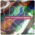 Reinforced Records 96-99