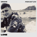 Groove Podcast 234 - Lone