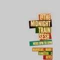 THE MIDNIGHT TRAIN VOL.2   B2B with DJMISTER_S x Marvellus x itsChrisReyes