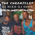 THE CHRONICLES  RADIO SHOW-ROKISSY FM--SPECIAL GUEST DIRT PLATOON -DJ MIXX-DJ SNUU-8/26/18
