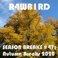 SEASON BREAKS #47: Autumn Breaks 2020
