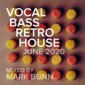 Vocal Bass Retro House Mix (June 2020) - Mixed by Mark Bunn