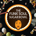The Funk Soul Sugarbowl - Show #43