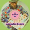 InTheMix_004 by Acapulco Beach