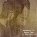 Moments of Life - Exclusive Live Guest Session by Darren Faddy @ Zion (Malta) 2015