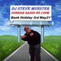 Bank Holiday Monday 3rd May 2021 DJ Steve Munster On Sunrise 88.75Fm