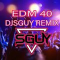 EDM 40 DJSGUY REMIX