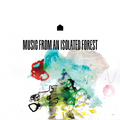 Music From An Isolated Forest – 003