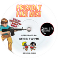 Ruino, ഽ. A. Records Presents «Friendly Fire Mix!» Performed by: Apes Twins