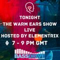 The Warm Ears Show LIVE hosted by Elementrix @ Bassdrive.com (15.03.2020)